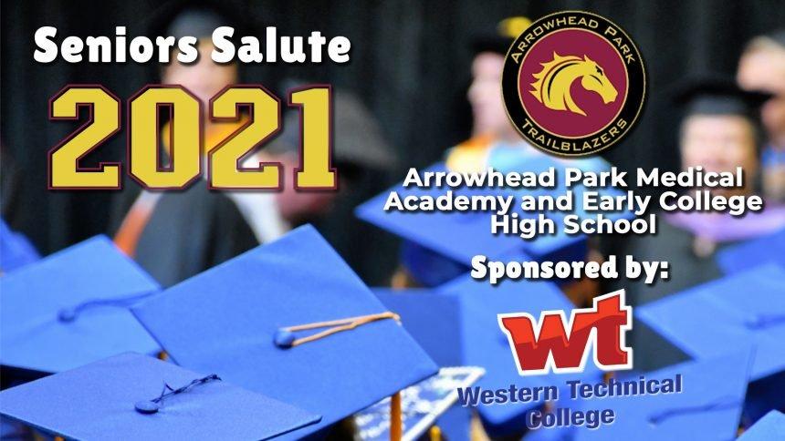 Senior Salute 2021 - Arrowhead Park Medical Academy and Early College High School