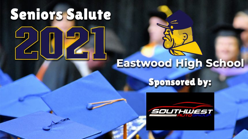 Senior Salute 2021 - Eastwood High School